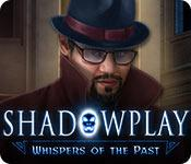Feature screenshot game Shadowplay: Whispers of the Past