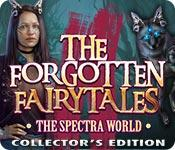 Feature screenshot game The Forgotten Fairy Tales: The Spectra World Collector's Edition