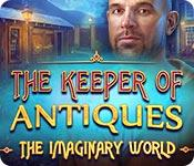 Feature screenshot game The Keeper of Antiques: The Imaginary World