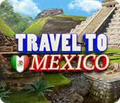 Feature screenshot game Travel To Mexico