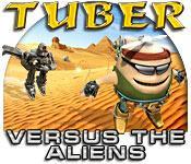 Tuber versus the Aliens game play