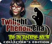 Feature screenshot game Twilight Phenomena: The Incredible Show Collector's Edition