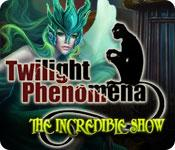 Twilight Phenomena: The Incredible Show game play