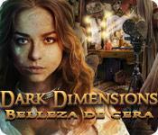 Función de captura de pantalla del juego Dark Dimensions: Belleza de Cera