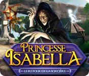 La fonctionnalité de capture d'écran de jeu Princesse Isabella: Le Retour de la Sorcière