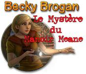 Becky Brogan: Le Mystère du Manoir Meane game play
