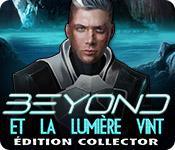 La fonctionnalité de capture d'écran de jeu Beyond: Et la Lumière Vint Édition Collector