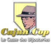Image Cajun Cop: Le Casse des Bijouteries
