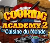 Cooking Academy 2: Cuisine du Monde game play