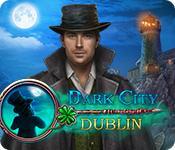 La fonctionnalité de capture d'écran de jeu Dark City: Dublin