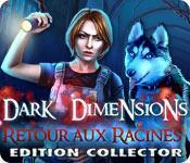 La fonctionnalité de capture d'écran de jeu Dark Dimensions: Retour aux Racines Edition Collector
