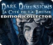 La fonctionnalité de capture d'écran de jeu Dark Dimensions: La Cité de la Brume Edition Collector