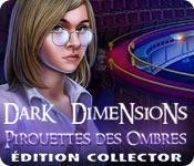 La fonctionnalité de capture d'écran de jeu Dark Dimensions: Pirouettes des Ombres Édition Collector