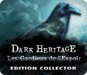 La fonctionnalité de capture d'écran de jeu Dark Heritage: Les Gardiens de l'Espoir Edition Collector