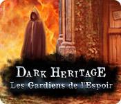 La fonctionnalité de capture d'écran de jeu Dark Heritage: Les Gardiens de l'Espoir