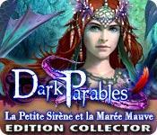 La fonctionnalité de capture d'écran de jeu Dark Parables: La Petite Sirène et la Marée Mauve Edition Collector
