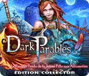 La fonctionnalité de capture d'écran de jeu Dark Parables: Le Paradis Perdu de la Jeune Fille aux Allumettes Édition Collector