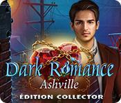 La fonctionnalité de capture d'écran de jeu Dark Romance: Ashville Édition Collector