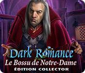 La fonctionnalité de capture d'écran de jeu Dark Romance: Le Bossu de Notre-Dame Édition Collector