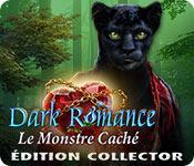 La fonctionnalité de capture d'écran de jeu Dark Romance: Le Monstre Caché Édition Collector