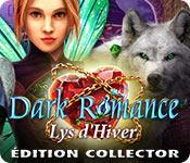 La fonctionnalité de capture d'écran de jeu Dark Romance: Lys d'Hiver Édition Collector