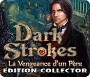 La fonctionnalité de capture d'écran de jeu Dark Strokes: La Vengeance d'un Père Edition Collector