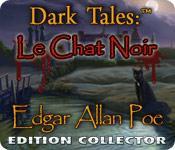 La fonctionnalité de capture d'écran de jeu Dark Tales: Le Chat Noir par Edgar Allan Poe Edition Collector