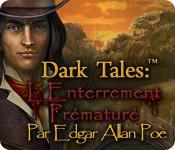 La fonctionnalité de capture d'écran de jeu Dark Tales: L'Enterrement Prématuré Edgar Allan Poe