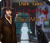 La fonctionnalité de capture d'écran de jeu Dark Tales:  Le Chat Noir Edgar Allan Poe