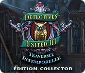La fonctionnalité de capture d'écran de jeu Detectives United: Traversée Intemporelle Édition Collector