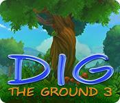 La fonctionnalité de capture d'écran de jeu Dig The Ground 3