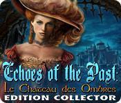 La fonctionnalité de capture d'écran de jeu Echoes of the Past: Le Château des Ombres Edition Collector