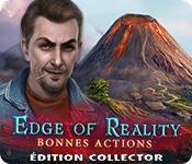 La fonctionnalité de capture d'écran de jeu Edge Of Reality: Bonnes Actions Édition Collector