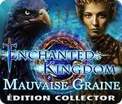 La fonctionnalité de capture d'écran de jeu Enchanted Kingdom: Mauvaise Graine Édition Collector