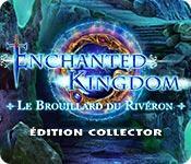 La fonctionnalité de capture d'écran de jeu Enchanted Kingdom: Le Brouillard du Rivéron Édition Collector