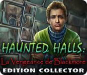 La fonctionnalité de capture d'écran de jeu Haunted Halls: La Vengeance de Blackmore Edition Collector