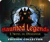 La fonctionnalité de capture d'écran de jeu Haunted Legends: L'Appel du Désespoir Édition Collector