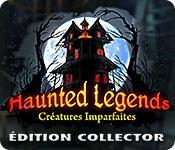 La fonctionnalité de capture d'écran de jeu Haunted Legends: Créatures Imparfaites Édition Collector