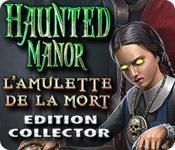 La fonctionnalité de capture d'écran de jeu Haunted Manor: L'Amulette de la Mort Edition Collector