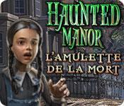 La fonctionnalité de capture d'écran de jeu Haunted Manor: L'Amulette de la Mort