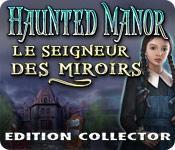 La fonctionnalité de capture d'écran de jeu Haunted Manor: Le Seigneur des Miroirs Edition Collector