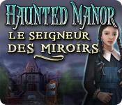 La fonctionnalité de capture d'écran de jeu Haunted Manor: Le Seigneur des Miroirs