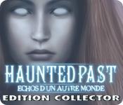 La fonctionnalité de capture d'écran de jeu Haunted Past: Echos d'un Autre Monde Edition Collector