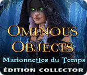 La fonctionnalité de capture d'écran de jeu Ominous Objects: Marionnettes du Temps Édition Collector