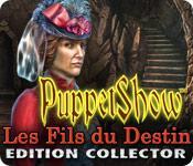 La fonctionnalité de capture d'écran de jeu PuppetShow: Les Fils du Destin Edition Collector