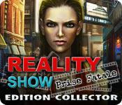 La fonctionnalité de capture d'écran de jeu Reality Show: Prise Fatale Edition Collector