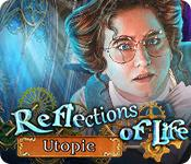 Feature screenshot game Reflections of Life: Utopie