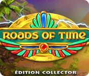 La fonctionnalité de capture d'écran de jeu Roads of Time Édition Collector