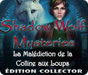 La fonctionnalité de capture d'écran de jeu Shadow Wolf Mysteries: La Malédiction de la Colline aux Loups Édition Collector