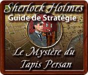 Sherlock Holmes: Le Mystère du Tapis Persan - Guide de Stratégie game play
